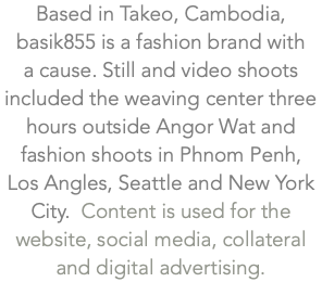 Based in Takeo, Cambodia, basik855 is a fashion brand with 